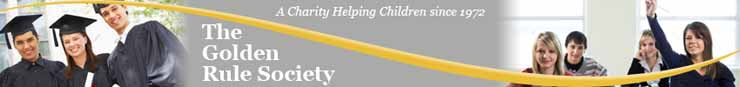 The Golden Rule Society - A Charity Helping Children since 1972